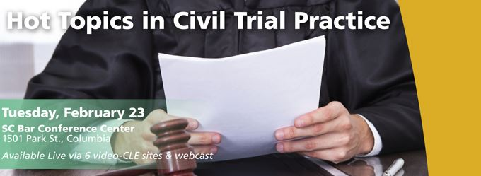 Hot Topics in Civil Trial Practice